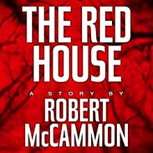 The Red House (       UNABRIDGED) by Robert McCammon Narrated by Kevin T. Collins