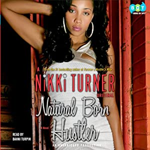 Natural Born Hustler: A Novel | [Nikki Turner]