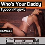 Who's Your Daddy (Sansego Remix) [Explicit]