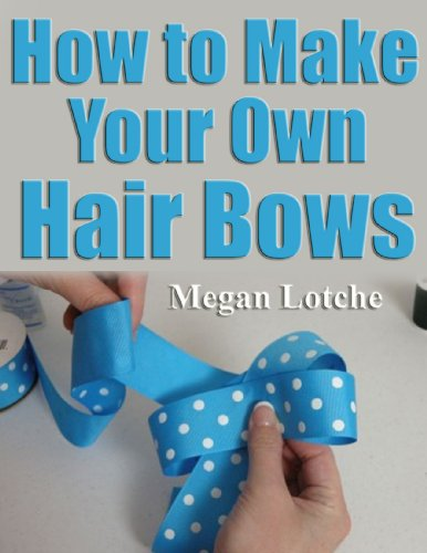 How to Make Your Own Hair Bows