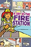 img - for A Day at the Fire Station (First Graphics: My Community) book / textbook / text book