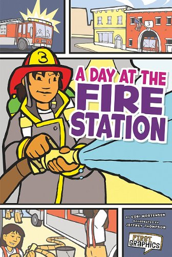 A Day at the Fire Station (First Graphics: My Community)