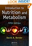 Introduction to Nutrition and Metabol...