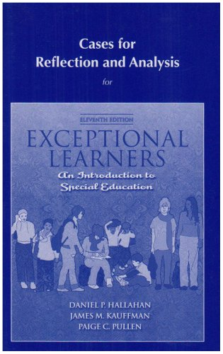 Cases for Reflection and Analysis for Exceptional                     Learners:Introduction to Special Education