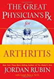 The Great Physician's Rx for Arthritis (Great Physician's Rx Series) (078521917X) by Rubin, Jordan
