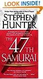 The 47th Samurai: A Bob Lee Swagger Novel (Bob Lee Swagger Novels)