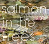 Salmon in the Trees: Life in Alaskas Tongass Rain Forest