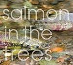 Salmon in the Trees: Life in Alaska's...