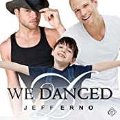 We Danced | [Jeff Erno]