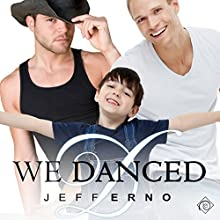 We Danced (       UNABRIDGED) by Jeff Erno Narrated by Finn Sterling