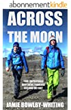 Across the Moon: Two Unprepared Brothers Traverse Iceland on Foot (English Edition)