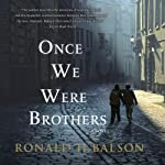 Once We Were Brothers | Ronald H. Balson