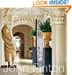 California Luxury Living: A Private Tour