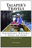 Talapers Travels: Boundary Waters: 7 Days In June
