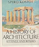A History of Architecture: Settings and Rituals (0195034732) by Kostof, Spiro