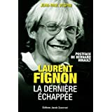 Laurent Fignon la derni�re �chapp�epar Jean-Paul Vespini -...