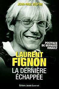 Laurent Fignon, La dernière échappée par Jean-Paul Vespini