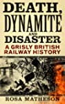 Death, Dynamite and Disaster: A Grisl...