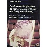 Conformacion plastica de materiales metalicos (en frio y en caliente)