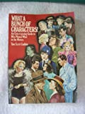 What a Bunch of Characters!: An Entertaining Guide to Who Played What in the Movies