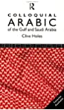 Colloquial Arabic of the Gulf and Saudi Arabia (Colloquial Series)
