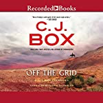Off the Grid: A Joe Pickett Novel | C. J. Box