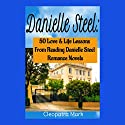 Danielle Steel: 50 Love and Life Lessons from Reading Danielle Steel Romance Novels, Book 1 Audiobook by Cleopatra Mark Narrated by Michelle Murillo