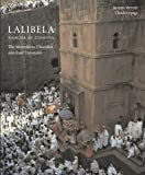 Claude Lepage Lalibela: Wonder of Ethiopia: The Monolithic Churches and Their Treasures