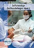 img - for Zelfstandige (be)handelingen:deel 2: Deelkwalificatie AG 413/414, Tandartsassistenten (Dutch Edition) book / textbook / text book