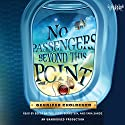 No Passengers Beyond This Point (       UNABRIDGED) by Gennifer Choldenko Narrated by Becca Battoe, Jesse Bernstein, Tara Sands