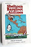 img - for Shelton's Barefoot Airlines book / textbook / text book