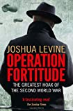 img - for Operation Fortitude: The Greatest Hoax of the Second World War book / textbook / text book