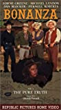 Bonanza 1: Pure Truth [VHS]