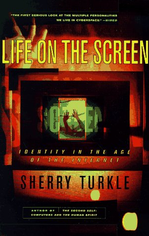 Image for Life on the Screen: Identity in the Age of the Internet