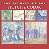 img - for Art Techniques for Sketch & Color (Art Techniques from Pencil to Paint) book / textbook / text book