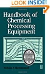 Handbook of Chemical Processing Equip...