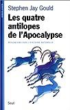 echange, troc Stephen Jay Gould - Les quatre antilopes de l'apocalypse