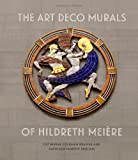 img - for The Art Deco Murals of Hildreth Mei re book / textbook / text book
