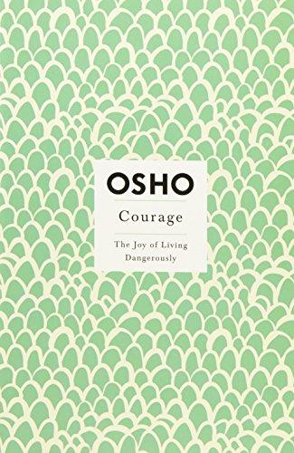 Courage: The Joy of Living Dangerously, Osho