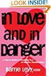 In Love and In Danger: A Teen's Guide...