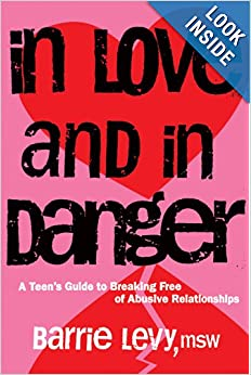 Click to buy In Love and In Danger: A Teen's Guide to Breaking Free of Abusive Relationships from Amazon!