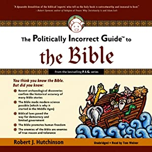 The Politically Incorrect Guide to the Bible | [Robert J. Hutchinson]