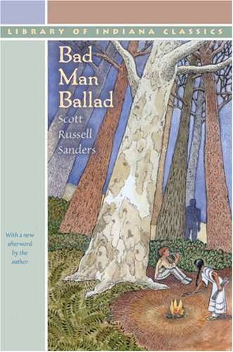 Bad Man Ballad (Library of Indiana Classics), Scott Russell Sanders