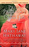Mary Jane Hathaway Pride, Prejudice and Cheese Grits (Jane Austen Takes the South)