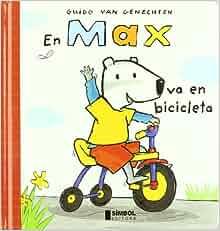 MAX VA EN BICICLETA, EN: Guido van; Sales i Rovira, Núria Genechten