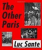Luc Sante the other Paris...
