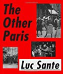 Luc Sante the other Paris