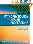 Pathophysiology for the Health Profes...
