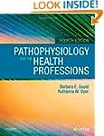 Pathophysiology for the Health Profes...