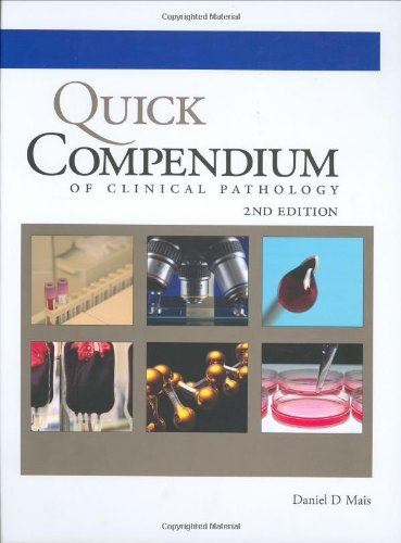 Quick Compendium of Clinical Pathology: 2nd Edition